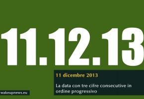 11.12.13 la data in sequenza numerica. Mandaci la tua foto