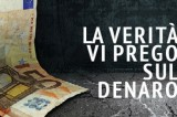 LA VERITÁ, VI PREGO, SUL DENARO: la finanza spiegata a teatro