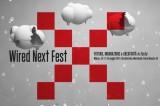 Wired Next Fest 2014: l'Italia riparte dall'innovazione