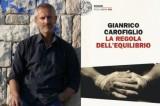 'La regola dell'equilibrio': il nuovo romanzo di Gianrico Carofiglio