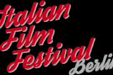 Italian Film Festival Berlin, il cinema italiano in scena a Berlino