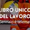 Libro unico del lavoro, dal 1° gennaio 2017 è diventato telematico: info e modalità di registrazioni