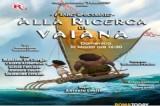Ieri al Nuovo Teatro San Paolo di Roma 'Alla Ricerca di Vaiana'