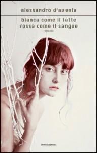 """""""Bianca come il latte rossa come il sangue"""" di Alessandro D'Avenia - la copertina del libro"""