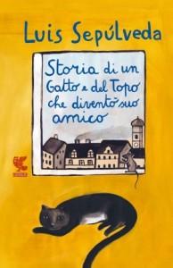 Luis Sepúlveda - Storia del gatto e del topo che diventò suo amico