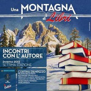 Tra i festival letterari di gennaio 2013 a Cortina c'è Una montagna di libri