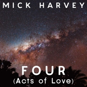 Mick Harvey Four - Acts of love (louderthanwar.com)