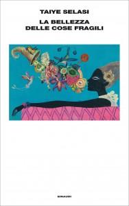La bellezza delle cose fragili, Taiye Selasi, cover (alessandria bookrepublic.it)