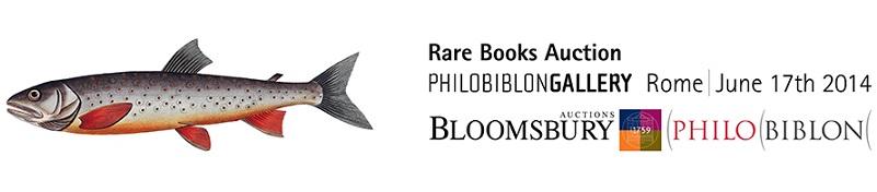 Bloomsbury Philobiblon Asta Libri antichi e rari Roma 17 giugno 2014 ore 11 (philobiblon.org)