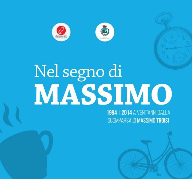 San Giorgio a Cremano, infatti, ha indetto diversi eventi raccolti nell'iniziativa 'Nel segno di Massimo', con un programma diviso in due giornate