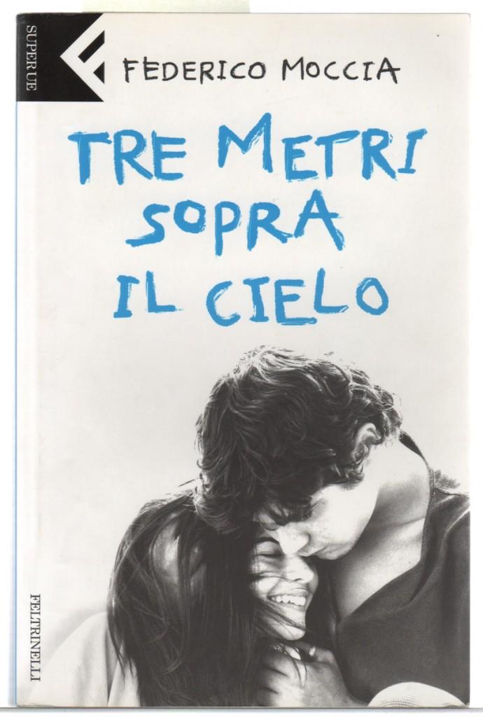 """La copertina di """"Tre metri sopra il cielo"""", romanzo di Federico Moccia diventato un vero e proprio libro cult per la generazione di adolescenti italiani del 2000"""