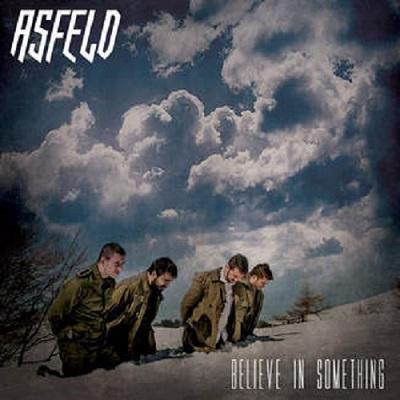Asfeld believe in something