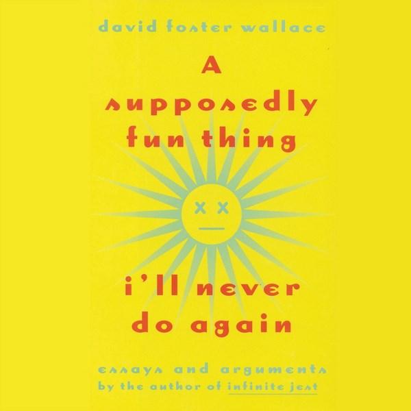 Una cosa divertente che non farò mai più di David Foster Wallace (fonte: hachettebookgroup.com)
