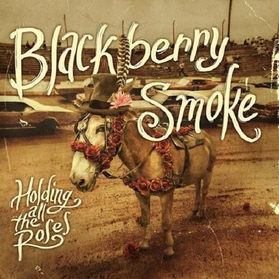 Blackberry Smoke  Holding al the roses cover