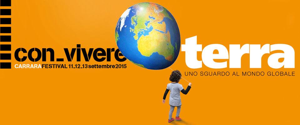 Il festival Con-vivere di Carrara si svolgerà dall'11 al 13 settembre 2015 (www.con-vivere.it)