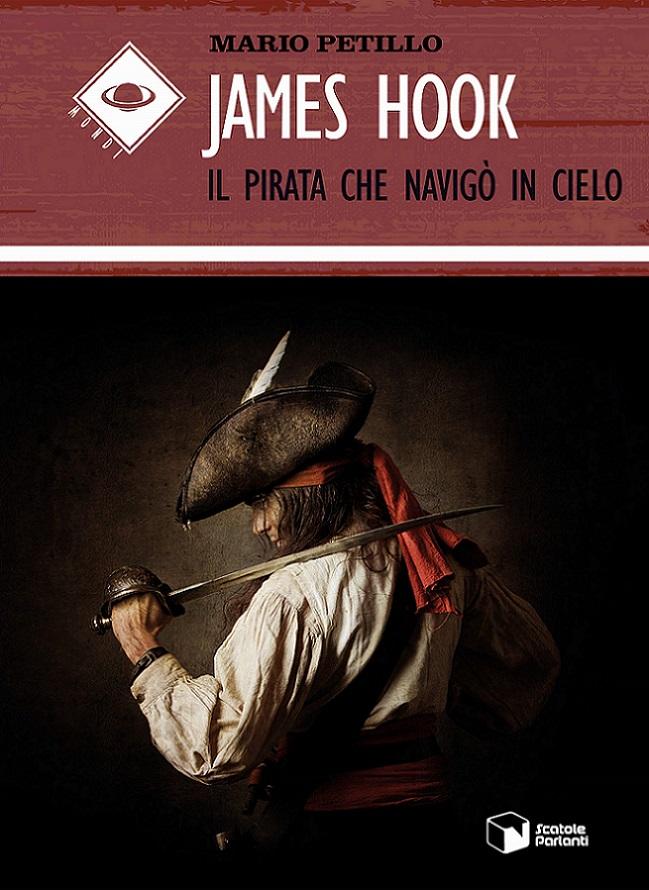 """La copertina di """"James Hook. Il pirata che navigò in cielo"""" di Mario Petillo"""
