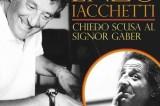 Prosa, musica e contaminazioni in scena con Iacchetti e il suo Gaber