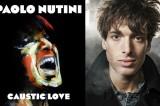 Paolo Nutini torna con 'Caustic Love', un album sorprendente