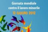 12 giugno 2014: Giornata mondiale contro lo sfruttamento minorile