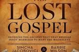 Parola di The Lost Gospel: Gesù sposò Maria Maddalena ed ebbe 2 figli