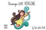 Oroscopo 2015 Vergine – Svelatevi con chiarezza ma guardatevi le spalle