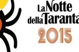 Notte della Taranta 2015. Programma, info e ospiti