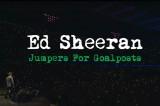 Ed Sheeran: info e trailer del film-concerto 'Jumpers for Goalposts'
