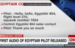 Egyptair scomparso. L'ultima comunicazione del pilota