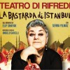 A Firenze Serra Yilmaz porta in scena La bastarda di Istanbul