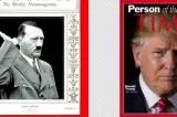 Trump 'persona dell'anno' su Time: su Twitter 'come Hitler nel '38′
