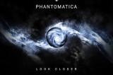 'Look closer'. I Phantomatica e l'invito a guardare oltre